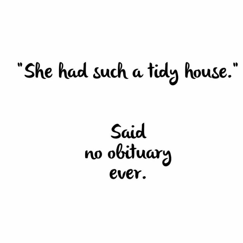 She had such a tidy house -not